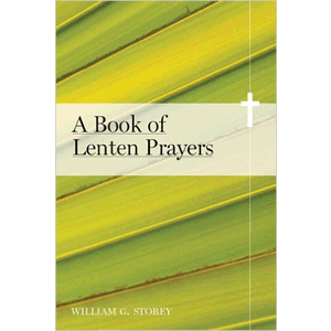 A Book Of Lenten Prayers<br>William G. Storey (Paperback)