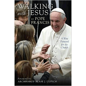 Walking with Jesus Way Forward for the Church <br>Pope Francis I (Paperback)