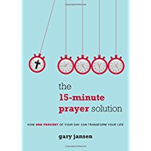 The 15-Minute Prayer Solution: How One Percent of Your Day Can Transform Your Life Gary Jansen ( Paperback )