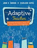 Adaptive Teacher Faith-Based Strategies to Reach and Teach Learners with Disabilities John E. Barone (Paperback)
