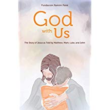 God With Us: The Story of Jesus as Told by Matthew, Mark, Luke, and John Fundacion Ramon Pane (Paperback)