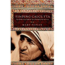 Finding Calcutta: What Mother Teresa Taught Me About Meaningful Work and Service Mary Poplin (Paperback)