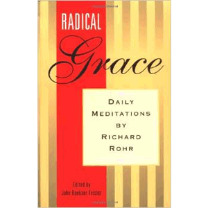Radical Grace <br>Richard Rohr, O.F.M. (Paperback)