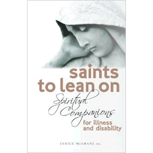 Saints to Lean On: Spiritual Companions for Illness and Disability  <br>Janice Mc Grane S.S.J. (Paperback)