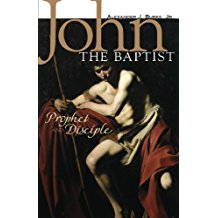 John The Baptist: Prophet and Disciple Alexander J. Burke (Paperback)
