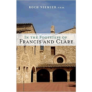 In the Footsteps of Francis and Clare <br>Roch Niemier O.F.M (Paperback)
