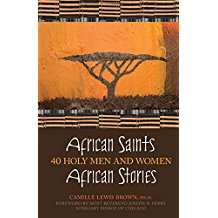 African Saints, African Stories: 40 Holy Men and Women Camille Lewis Brown (Paperback)