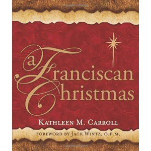 A Franciscan Christmas <br>Kathleen M. Carroll (Paperback)