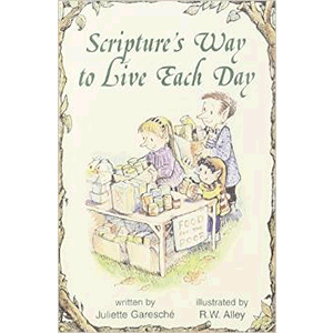 Scripture's Way to Live Each Day (Elf Help Books) <br>Juliette Garesche