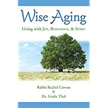 Wise Aging: Living with Joy, Resilience, & Spirit Rabbi Rachel Cowan (Paperback)