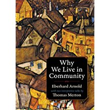 Why We Live In Community Eberhard Arnold (Paperback)