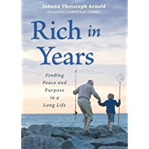 Rich in Years: Finding Peace and Purpose in a Long Life Johann Christoph Arnold (Paperback)