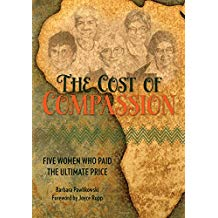 The Cost of Compassion: Five Women Who Paid the Ultimate Price Barbara Pawlikowski (Paperback)