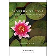 Worthy of Love : Meditations on Loving Ourselves and Others Karen Casey ( Paperback )