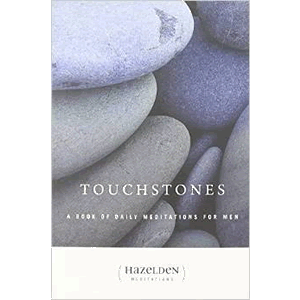 Touchstones: A Book Of Daily Meditations For Men Hazelden  (Paperback)