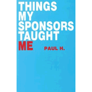 Things My Sponsor Taught Me<br>(Paperback)