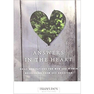 Answers in the Heart: Daily Meditations For Men And Women Recovering From Sex Addiction <br>Bill Pittman (Paperback)