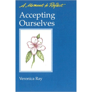 A Moment To Reflect - Accepting Ourselves<br>(Pamphlet)