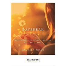Daybreak : Meditations For Women Survivors of Sexual Abuse Maureen Brady ( Paperback )