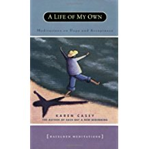 A Life of my Own : Meditations on Hope and Acceptance Karen Casey ( Paperback )