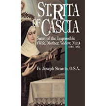 St. Rita of Cascia: Saint of the Impossible (Wife, Mother, Widow, Nun) Fr. Joseph Sicardo, O.S.A. (Paperback)