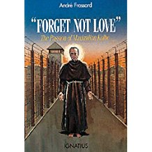 """Forget Not Love"": The Passion of Maximilian Kolbe Andre Frossard (Paperback)"