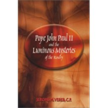 Pope John Paul II and the Luminous Mysteries of The Rosary Jerome M. Vereb, C.P. (Paperback)