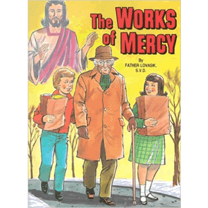 Works of Mercy <br>Lawrence Lovasik (Paperback)