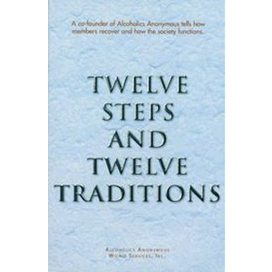 Twelve Steps and Twelve Traditions <br>Alcoholics Anonymous (Paperback)