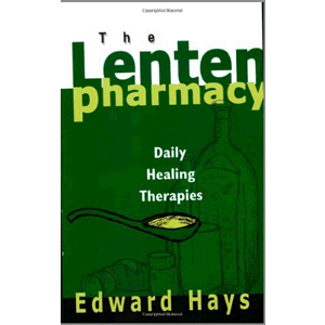 The Lenten Pharmacy: Daily Healing Therapies<br>Edward Hays (Paperback)
