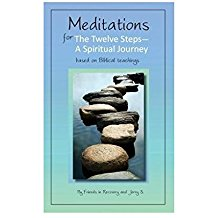 Meditations For The Twelve Steps - A Spiritual Journey Based on Biblical Teachings Friends in Recovery and Jerry S. (Paperback)