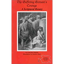 The Suffering Servant's Courage: A Scriptural Rosary Christine Haapala (Paperback)