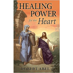 Healing Power for the Heart <br>Robert Abel (Paperback)