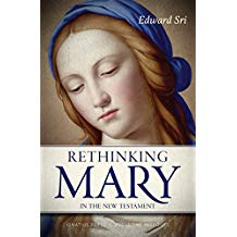 Rethinking Mary in the New Testament: What the Bible Tells Us About the Mother of the Messiah Edward Sri (Paperback)