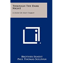 Through the Dark Night: A Story of Matt Talbot Brother Ernest (Paperback)