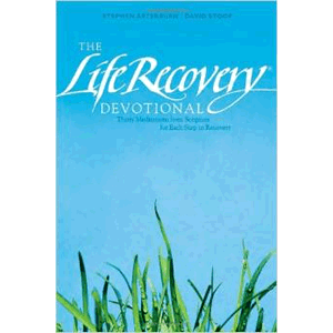The Life Recovery Devotional: Thirty Meditations from Scripture for Each Step in Recovery <br>Stephen Arterburn (Paperback)