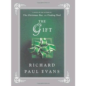 The Gift: A Novel <br>Richard Paul Evans (Hardcover)