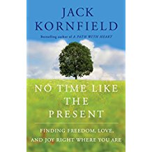 No Time Like The Present : Finding Freedom, Love, and Joy Right Where You Are Jack Kornfield ( Hardcover )