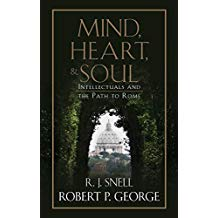 Mind, Heart, and Soul: Intellectuals and the Path to Rome Robert P. George (Hardcover)