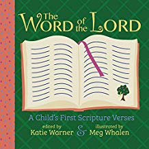 The Word of the Lord: A Child's First Scripture Verses Katie Warner (Board Book)