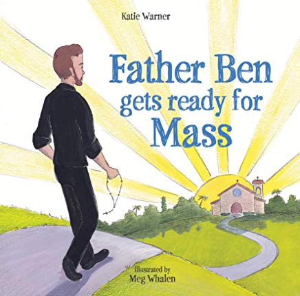 Father Ben Gets Ready for Mass Katie Warner (Hardcover)