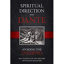 Spiritual Direction from Dante: Avoiding the Inferno Fr. Paul Pearson (Hardcover)