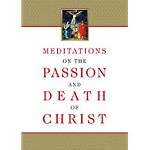 Meditations on the Passion and Death of Christ Tan Books (Paperback)