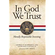 In God We Trust: Morally Responsible Investing George P. Schwartz (Hardcover)