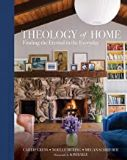 Theology of Home: Finding the Eternal in the Everday Carrie Gress (Hardcover)