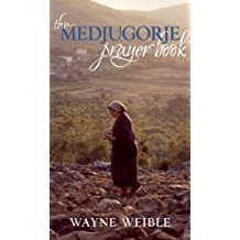 The Medjugorje Prayer Book Wayne Weible ( Paperback )