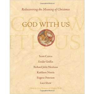 God With Us: Rediscovering the Meaning of Christmas <br>Greg Pennoyer (Editor), Gregory Wolfe (Editor) (Hardcover)