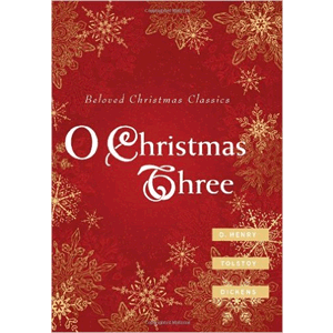 O Christmas Three: O. Henry, Tolstoy, and Dickens <br>O. Henry, Leo Tolstoy, Charles Dickens (Hardcover)