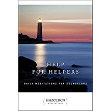 Help for Helpers: Daily Meditations for Counselors Hazelden (Paperback)