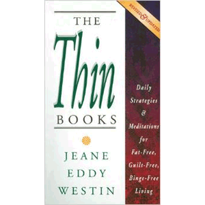 The Thin Books: Daily Strategies & Meditations for Fat-Free, Guilt-Free, Binge-Free Living - Revised and Updated Version , <br>Jeane Westin (Paperback)